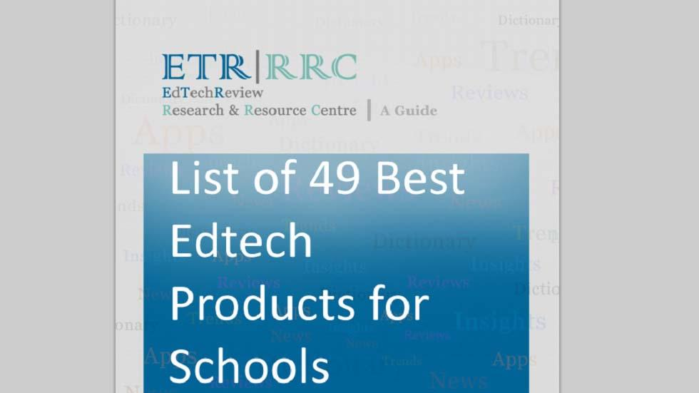 List of 49 EdTech Products (Categorized) That Educators Just Love to Use