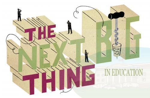 The Next Big Thing in Education