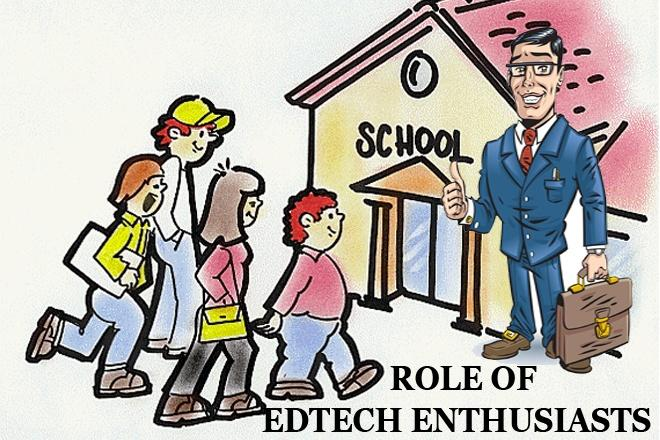 role of edtech enthusiasts