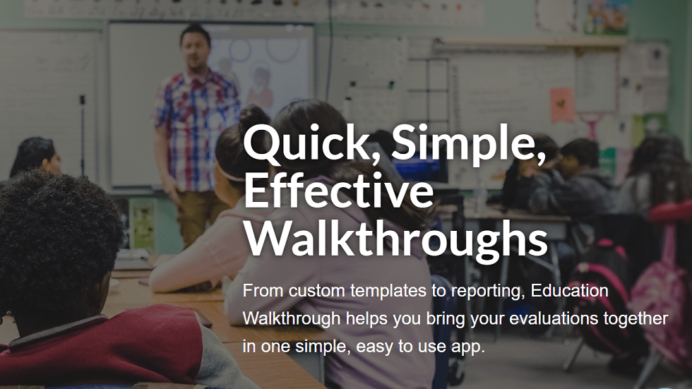 Education Walkthrough: An All-in-One Tool for Administrators to Evaluate Teacher Performance