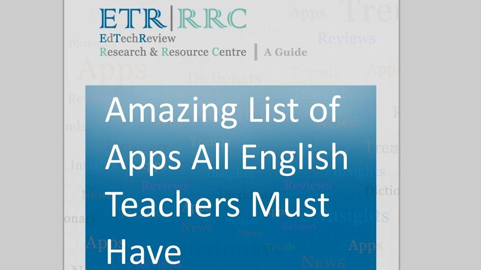 Amazing List of Apps all English Teachers Must Have - EdTechReview ...