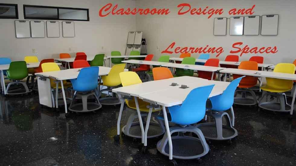 Learn About Classroom Design and Learning Spaces