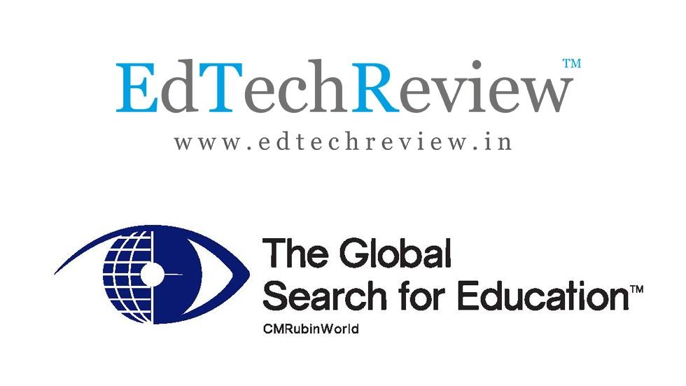 Award winning series, The Global Search for Education from CMRubinWorld will be published by leading online publication in India – EdTechReview.in
