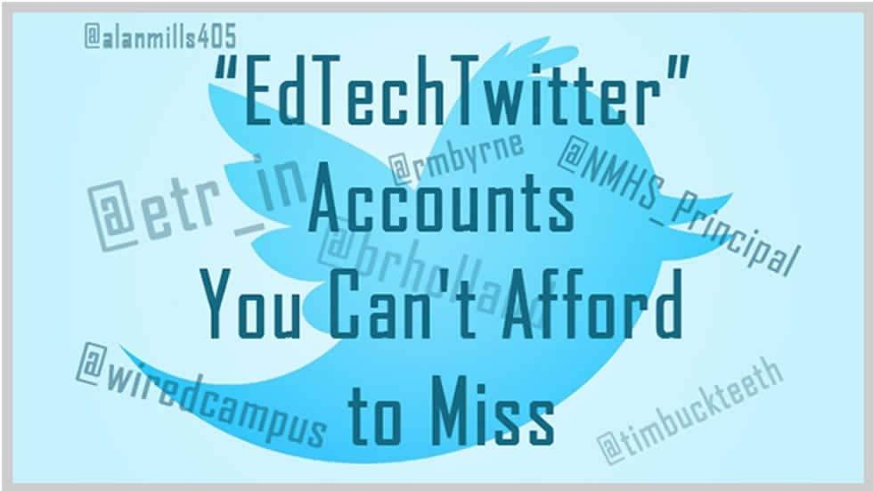 EdTech Twitter Accounts You Can't Afford to Miss - EdTechReview