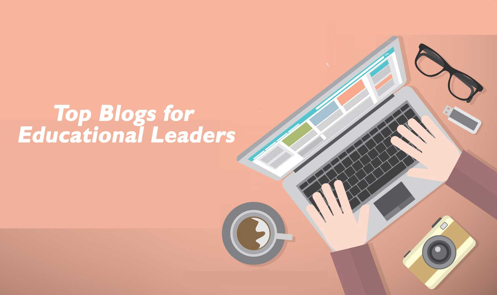 Selected Blogs Every Educational Leader Would Love To Know