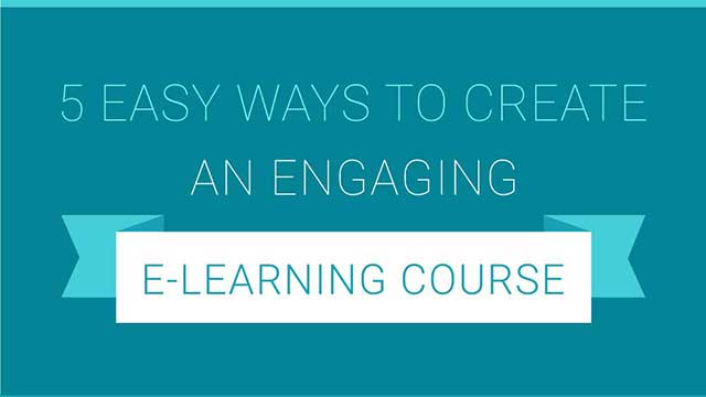 5 Easy Ways to Create an Engaging Online Course