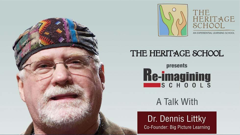 "The Heritage School Invites You to ""Reimagining Schools"" - A Talk with Dr. Dennis Littky"