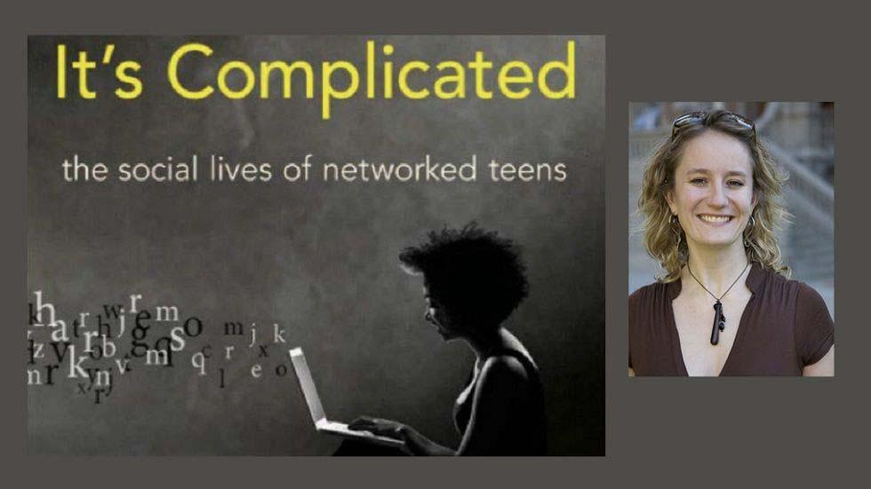 """It's Complicated: The Social Lives of Networked Teens"" by danah boyd"