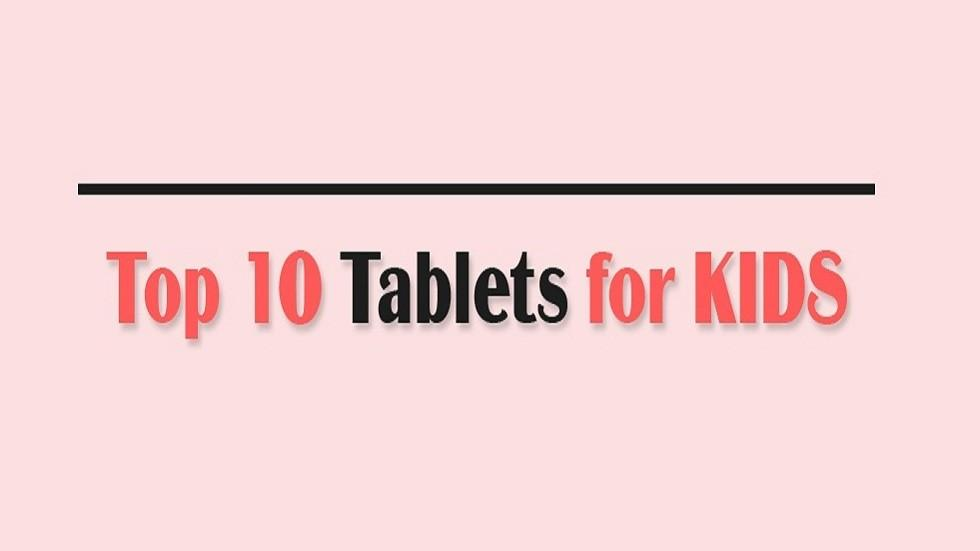 [Infographic] Top Ten Tablets for Kids